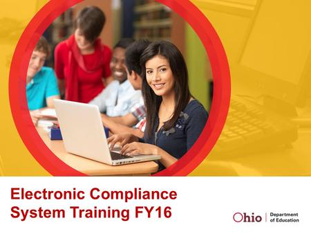 Electronic Compliance System Training FY16. Welcome and Overview.