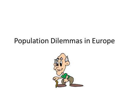 Population Dilemmas in Europe. The Geographic Setting One of the smallest continents in size 1/8 th of the population lives there Population Density is.