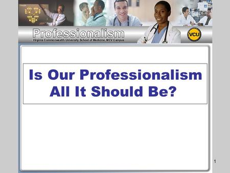 1 Is Our Professionalism All It Should Be?. 2 Professionalism Implies: Commitment Training Competence (as with NBA, policemen, soldiers, etc.)