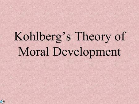 Kohlberg's Theory of Moral Development. Lawrence Kohlberg Author of a three-stage theory on how moral reasoning develops Moral reasoning is the aspect.
