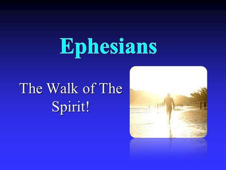 The Walk of The Spirit!. What Is It About? The believer's wealth is described to help believers live in accordance with it.