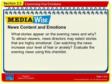 Section 2.3 Expressing Your Emotions Slide 1 of 3 News Content and Emotions What stories appear on the evening news and why? To attract viewers, news directors.