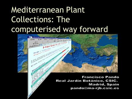 Mediterranean Plant Collections: The computerised way forward.
