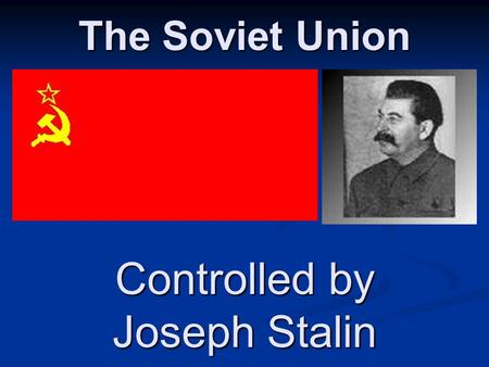 "The Soviet Union Controlled by Joseph Stalin V.I. Lenin (1918-1922) ""A lie told often enough becomes the truth."" New Economic Policy (N.E.P.) New Economic."
