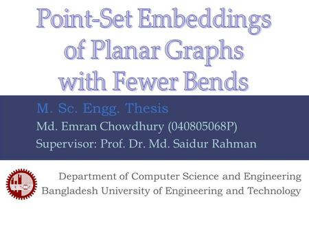 Department of Computer Science and Engineering Bangladesh University of Engineering and Technology M. Sc. Engg. Thesis Md. Emran Chowdhury (040805068P)