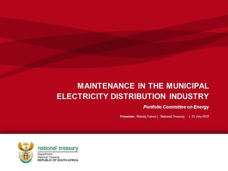 Click to edit Master subtitle style MAINTENANCE IN THE MUNICIPAL ELECTRICITY DISTRIBUTION INDUSTRY Portfolio Committee on Energy Presenter: Wendy Fanoe.