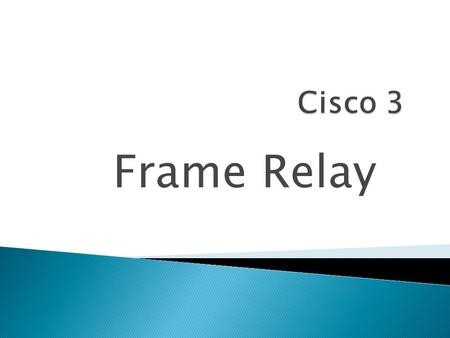 Frame Relay.  Frame Relay is a high-performance WAN protocol that operates at the physical and Data Link layers of the OSI reference model.  Eric Scace,