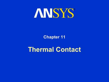 Thermal Contact Chapter 11. Training Manual Inventory #01445 March 15, 2001 11-2 Contact Resistance Two surfaces (at different temperatures) in contact.