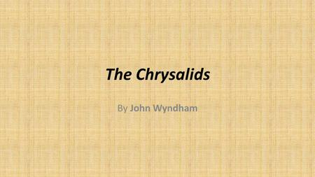 The Chrysalids By John Wyndham. Chapter 2 Watch Thou for the Mutant.