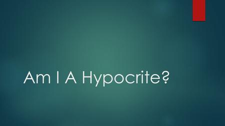 Am I A Hypocrite?. Hypocrite  Comes from the Greek word:  (hupokrinomai) : refers to an actor, who wore a mask, and played a part  In the Bible, Hypocrite.
