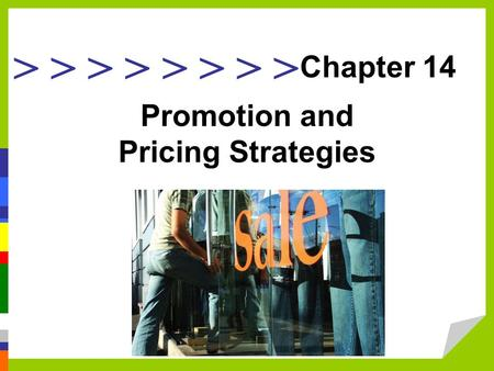 > > > > Promotion and Pricing Strategies Chapter 14.