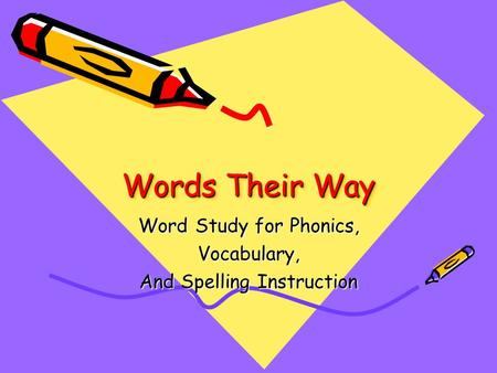 Word Study for Phonics, Vocabulary, And Spelling Instruction