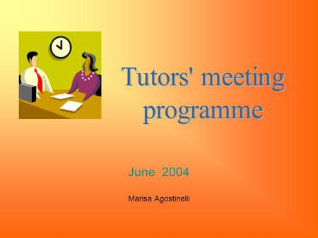 June 2004 Marisa Agostinelli. Tutors' meeting programme REPORTING AND REFLECTING on the teachers' training course.REPORTING AND REFLECTING BREAKING NEWS:
