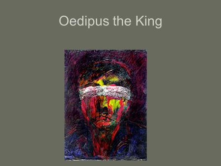 "Oedipus the King. I. Background A.The Labdacids (great Theban dynasty 1. Labdacus (his mother's father is one of Cadmus' ""sown men"") a. carries off Pelops'"