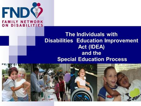 The Individuals with Disabilities Education Improvement Act (IDEA) and the Special Education Process.