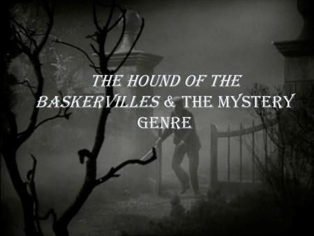 The Hound of the Baskervilles & The Mystery Genre.