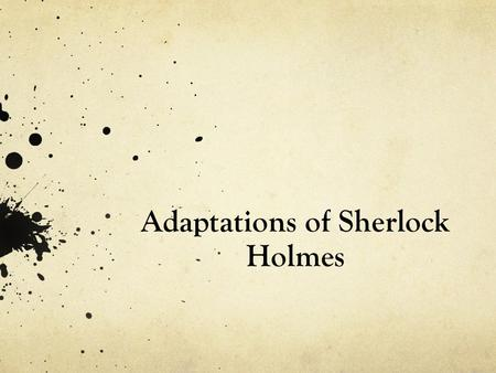 Adaptations of Sherlock Holmes. Sherlock Holmes Movies 1900 was the year that the first Sherlock Holmes film was released called 'Sherlock Holmes Baffled',