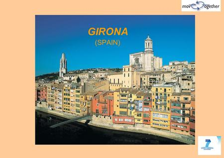 GIRONA (SPAIN). GIRONA IS LOCATED: In NORTH-EAST of Spain (Catalunya) 55 km from France 100 km from Barcelona 15 km from Airport 35 km from seaside 90.