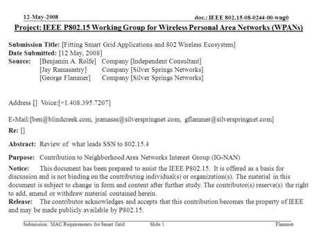 Doc.: IEEE 802.15-08-0244-00-wng0 12-May-2008 FlammerSubmission: MAC Requirements for Smart Grid Slide 1 Project: IEEE P802.15 Working Group for Wireless.