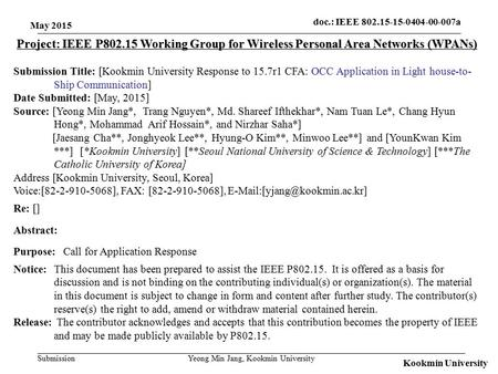 Submission doc.: IEEE 802.15-15-0404-00-007a Kookmin University Project: IEEE P802.15 Working Group for Wireless Personal Area Networks (WPANs) Submission.