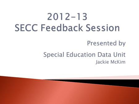 Presented by Special Education Data Unit Jackie McKim.