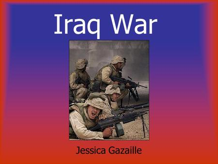 Iraq War Jessica Gazaille. Costs of iraq war President Barack Obama cited cost as a reason to bring troops home from Afghanistan, he referred to a $1.