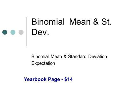 Binomial Mean & St. Dev. Binomial Mean & Standard Deviation Expectation Yearbook Page - $14.