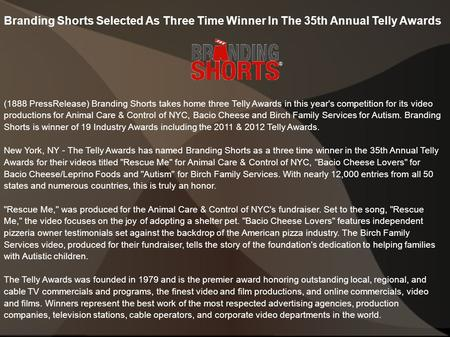 Branding Shorts Selected As Three Time Winner In The 35th Annual Telly Awards (1888 PressRelease) Branding Shorts takes home three Telly Awards in this.