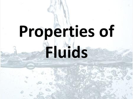 Properties of Fluids.