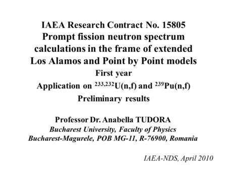 IAEA Research Contract No. 15805 Prompt fission neutron spectrum calculations in the frame of extended Los Alamos and Point by Point models First year.