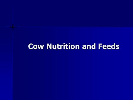 Cow Nutrition and Feeds Cow Nutrition and Feeds. Primary consideration when feeding beef cows is: Factors that determine the level of energy that needs.