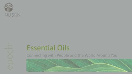 Essential Oils Connecting with People and the World Around You.