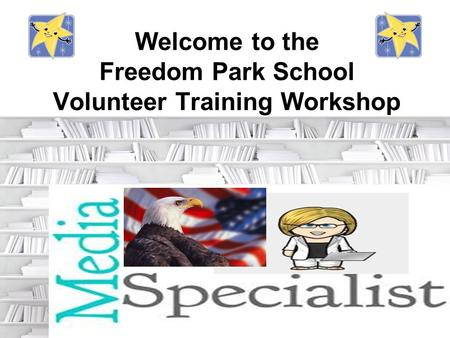 Welcome to the Freedom Park School Volunteer Training Workshop.