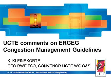 Union for the co-ordination of transmission of electricity UCTE, 15 Boulevard Saint-Michel, 1040 Brussels, Belgium, UCTE comments on ERGEG.
