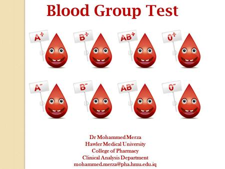 Dr Mohammed Merza Hawler Medical University College of Pharmacy Clinical Analysis Department Blood Group Test.