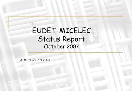 EUDET-MICELEC Status Report October 2007 A. Marchioro / CERN-PH.