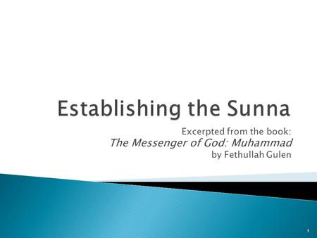 Excerpted from the book: The Messenger of God: Muhammad by Fethullah Gulen 1.