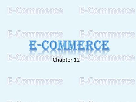 Chapter 12. Providing a Strategic Impact Electronic Commerce Systems Inter-organizational Information Systems Global Information Systems Strategic Information.