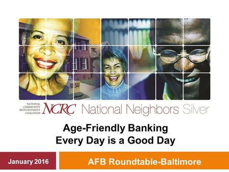 AFB Roundtable-Baltimore Age-Friendly Banking Every Day is a Good Day January 2016.