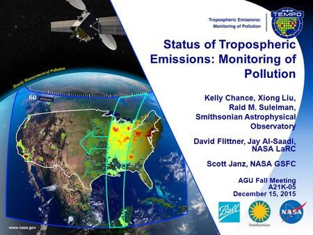Status of Tropospheric Emissions: Monitoring of Pollution Kelly Chance, Xiong Liu, Raid M. Suleiman, Smithsonian Astrophysical Observatory David Flittner,