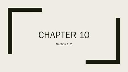 CHAPTER 10 Section 1, 2. Before the bell ■Write the mustache question in your Planner. ■You need: ■Pencil or blue or black pen ■Textbook ■ISN.