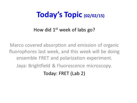 Today's Topic (02/02/15) How did 1st week of labs go?