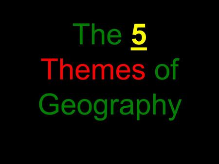 The 5 Themes of Geography. Geography A science that deals with the description, distribution, and interaction of the physical, biological, and cultural.