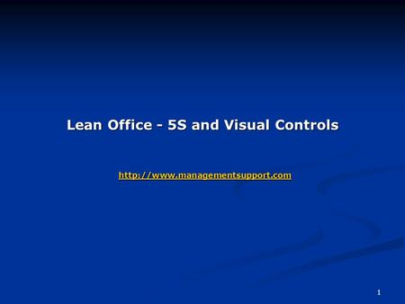 1 Lean Office - 5S and Visual Controls