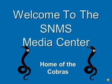 Welcome To The SNMS Media Center Home of the Cobras.