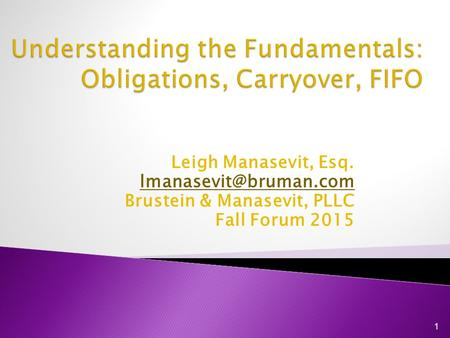 Leigh Manasevit, Esq. Brustein & Manasevit, PLLC Fall Forum 2015 1.