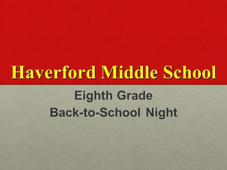 Haverford Middle School Eighth Grade Back-to-School Night.