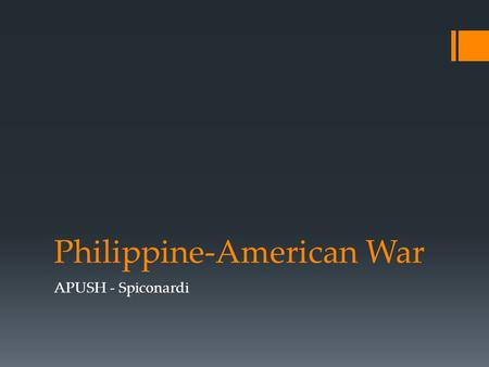 "Philippine-American War APUSH - Spiconardi. School Begins ""Now, children, you've got to learn these lessons whether you want to or not! But just take."