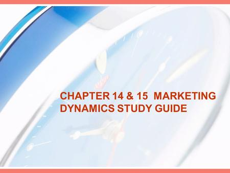 CHAPTER 14 & 15 MARKETING DYNAMICS STUDY GUIDE. Layman's terms words the average customer can understand.