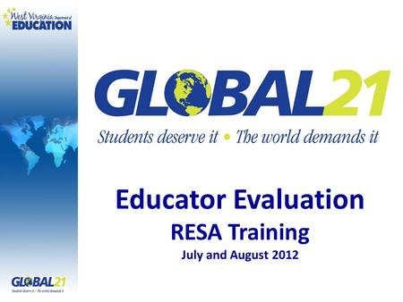 Educator Evaluation RESA Training July and August 2012.